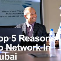 The Top 5 Reasons to Network in Dubai