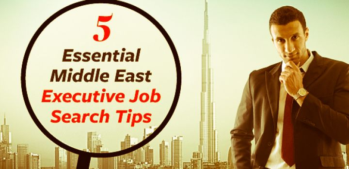 5 Essential Middle East Executive Job Search Tips