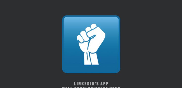 LinkedIn's App Will Revolutionise Your Executive Job Hunt